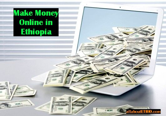 make money online at home in ethiopia