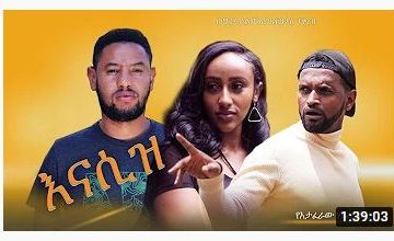 እናሲዝ – Enasiz – Full Ethiopian Amharic Movie 2020