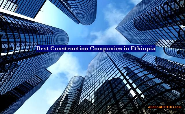 best construction companies in ethiopia