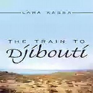 the train to djibouti by lara bordin kassa