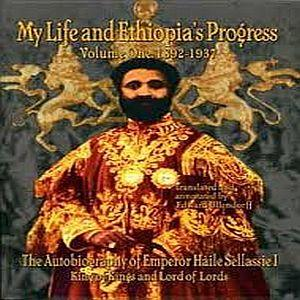 my life and ethiopia's progress by haile sellassie