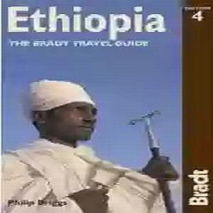 ethiopia, the brad travel guide by philip briggs
