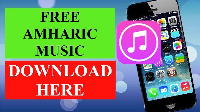free amharic music ethiopian songs