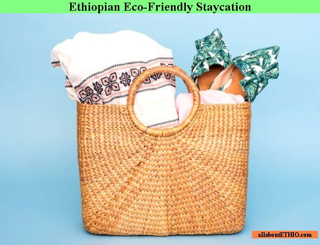 eco friendly ethiopian staycation