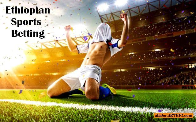 Ethiopia sport betting david villa swansea betting line